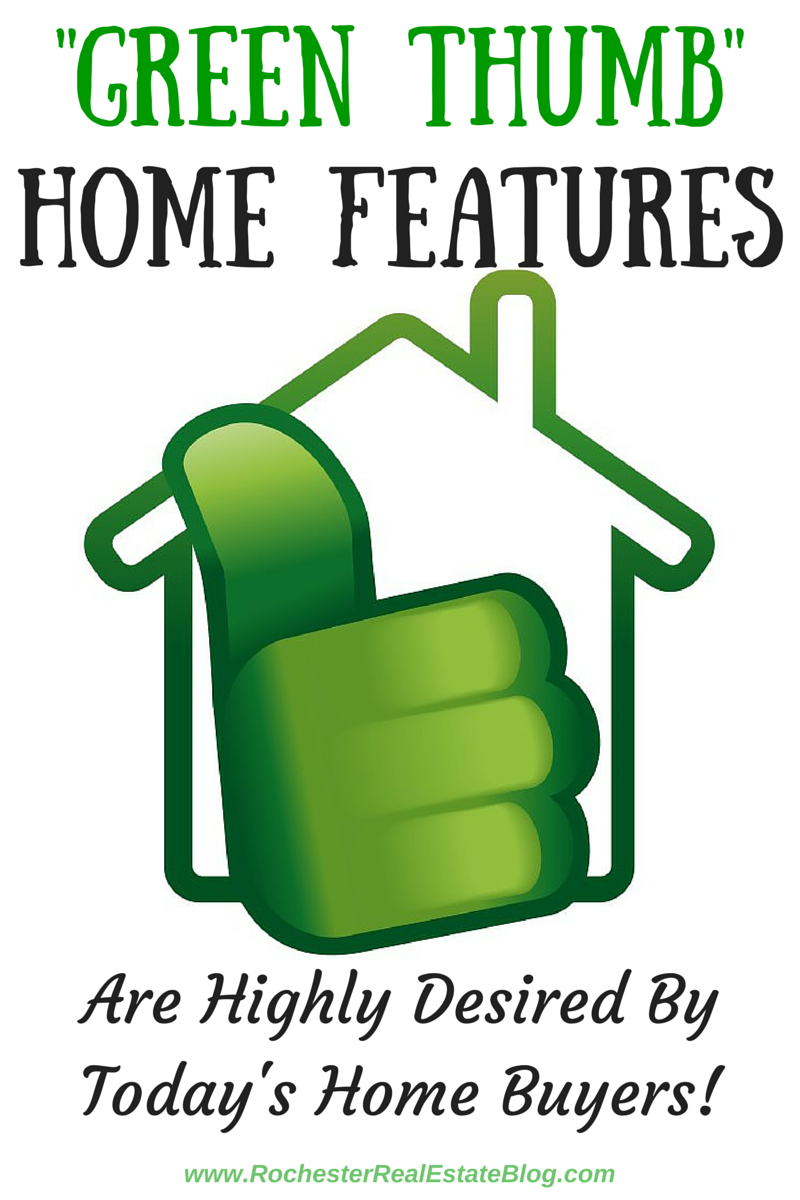 """Green Thumb"" Home Features Are Highly Desired By Today's Home Buyers"