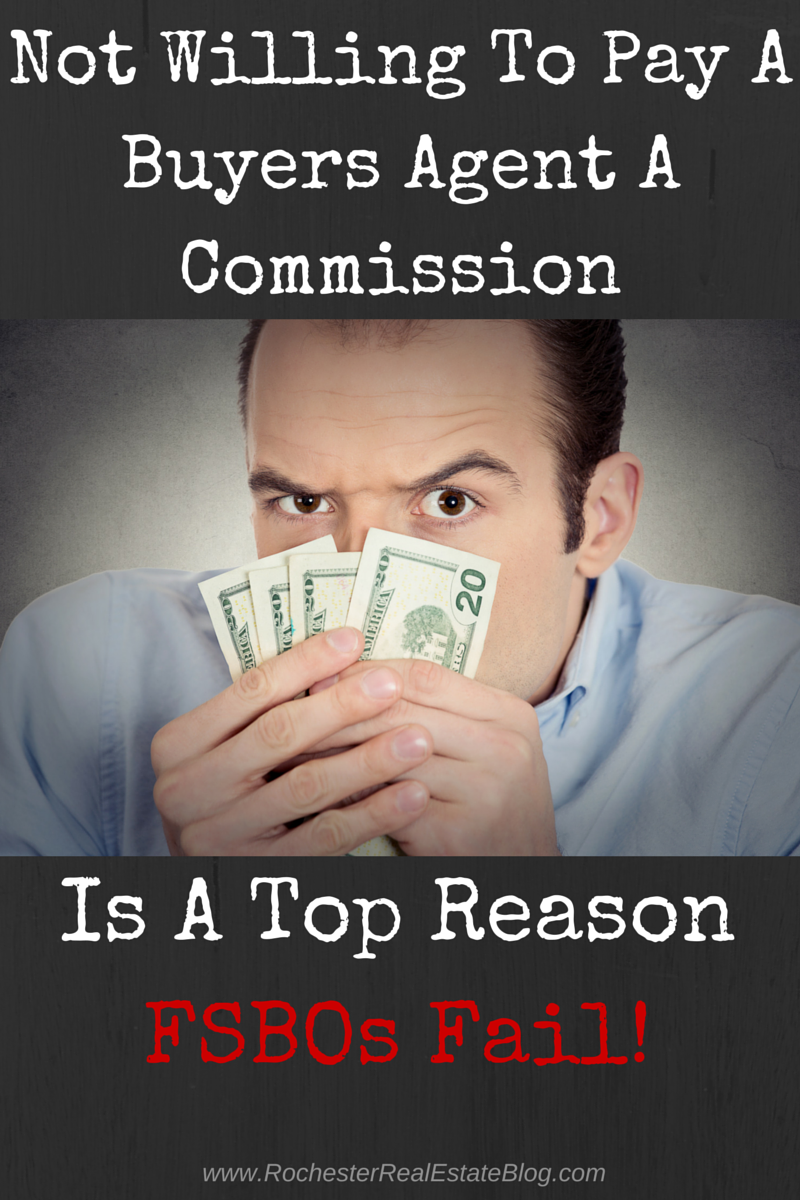 Not Willing To Pay A Buyers Agent A Commission Is A Top Reason FSBOs Fail