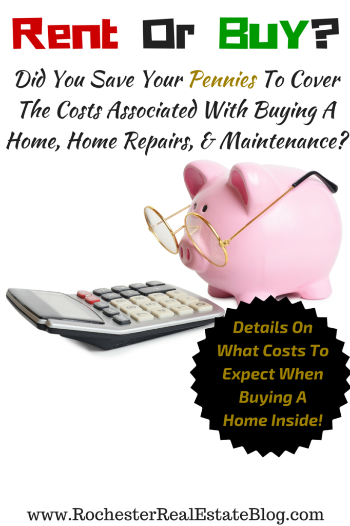 Rent Or Buy - Do You Have Money Available For Costs Associated With Buying A Home, Repairs, & Maintenance