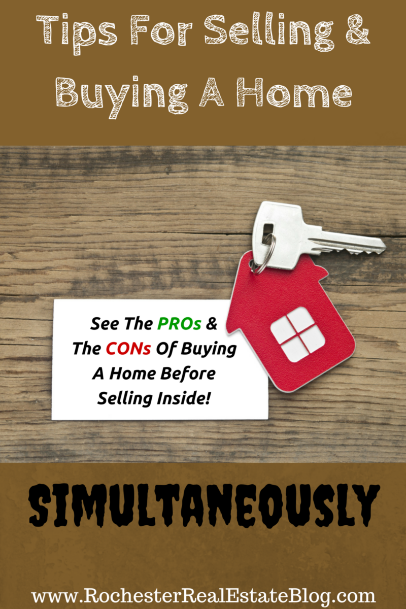 Tips For Selling & Buying A Home Simultaneously - See All The PROs & CONs Of Buying A Home Before Selling Inside!