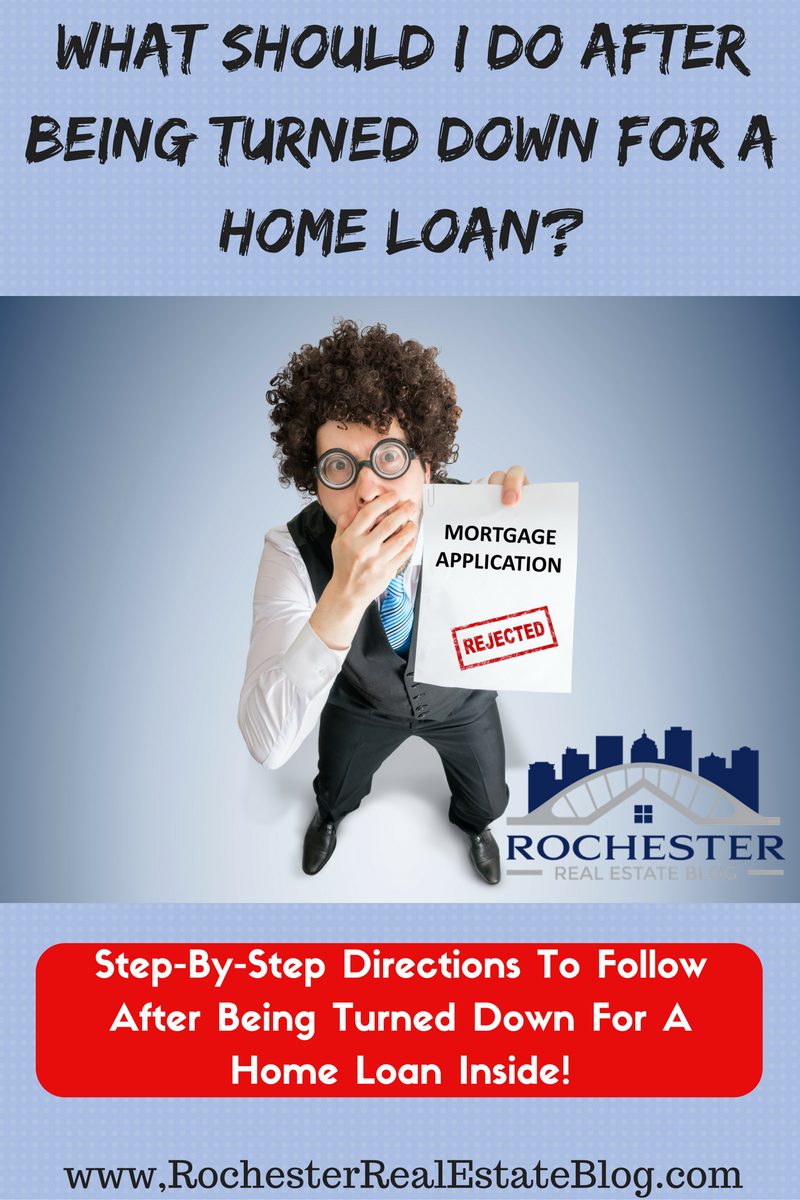 What Should I Do After Being Turned Down For A Home Loan