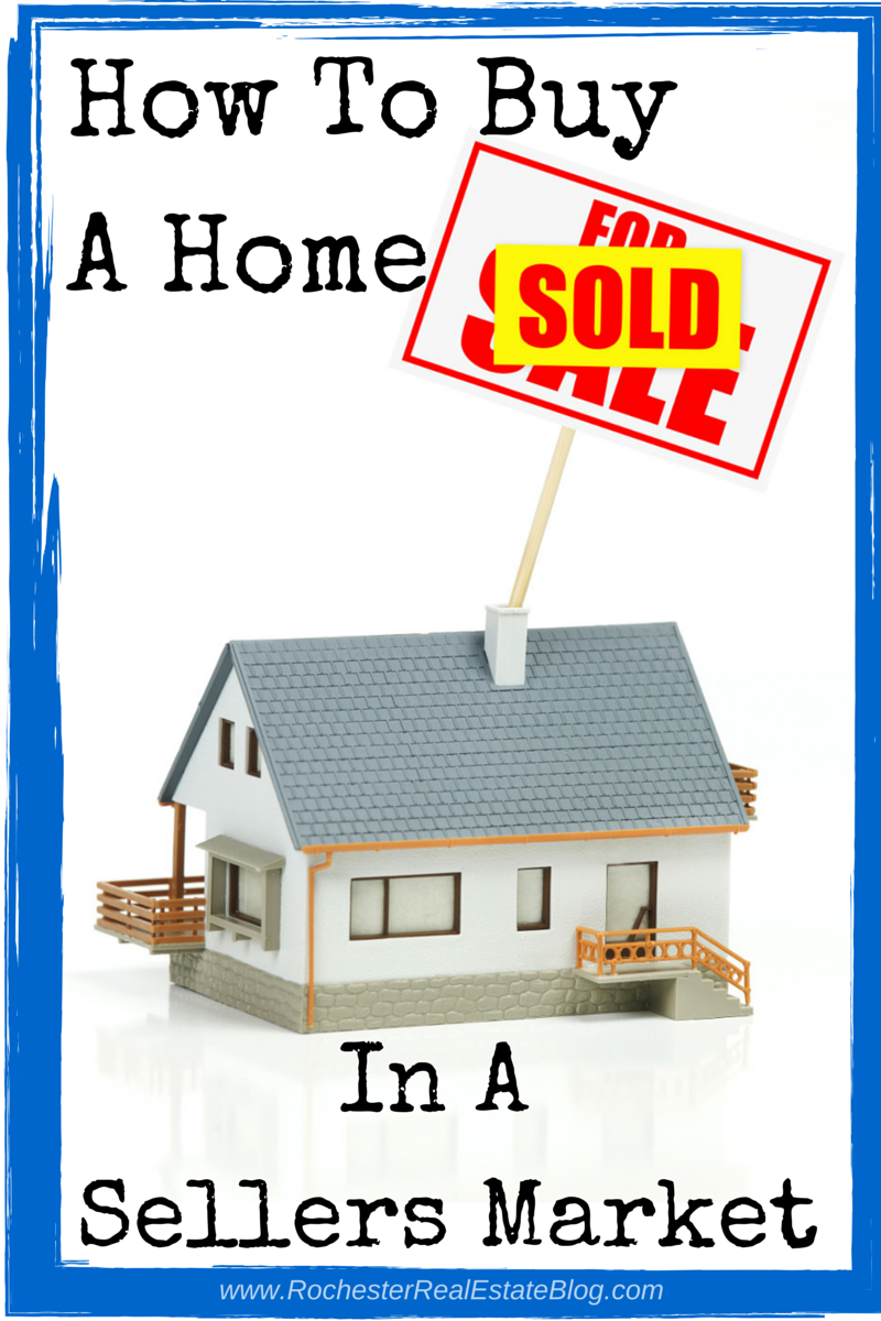 How To Buy A Home In A Sellers Market