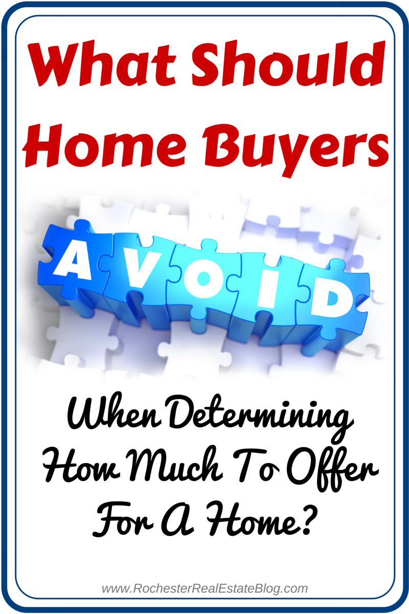 What Should Home Buyers Avoid When Determining How Much To Offer For A Home