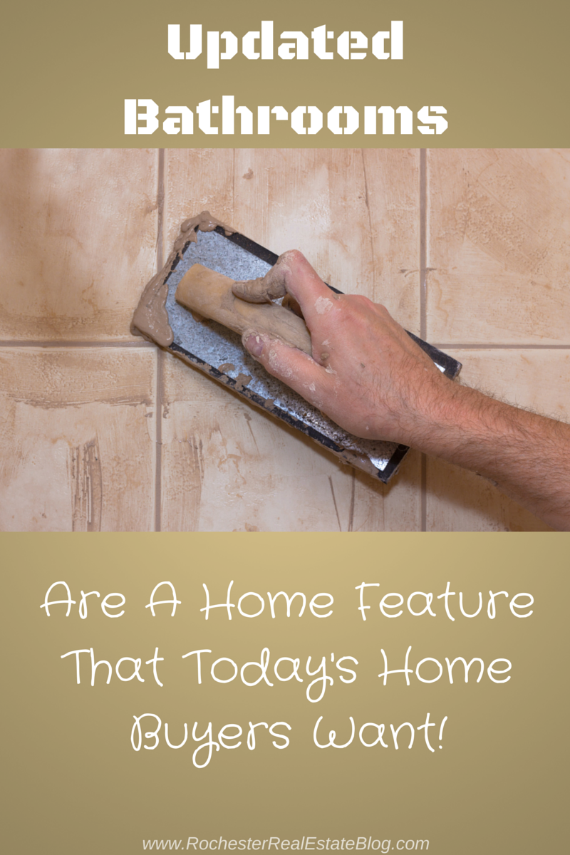 Updated Bathrooms Are A Top Home Feature That Today's Home Buyers Want