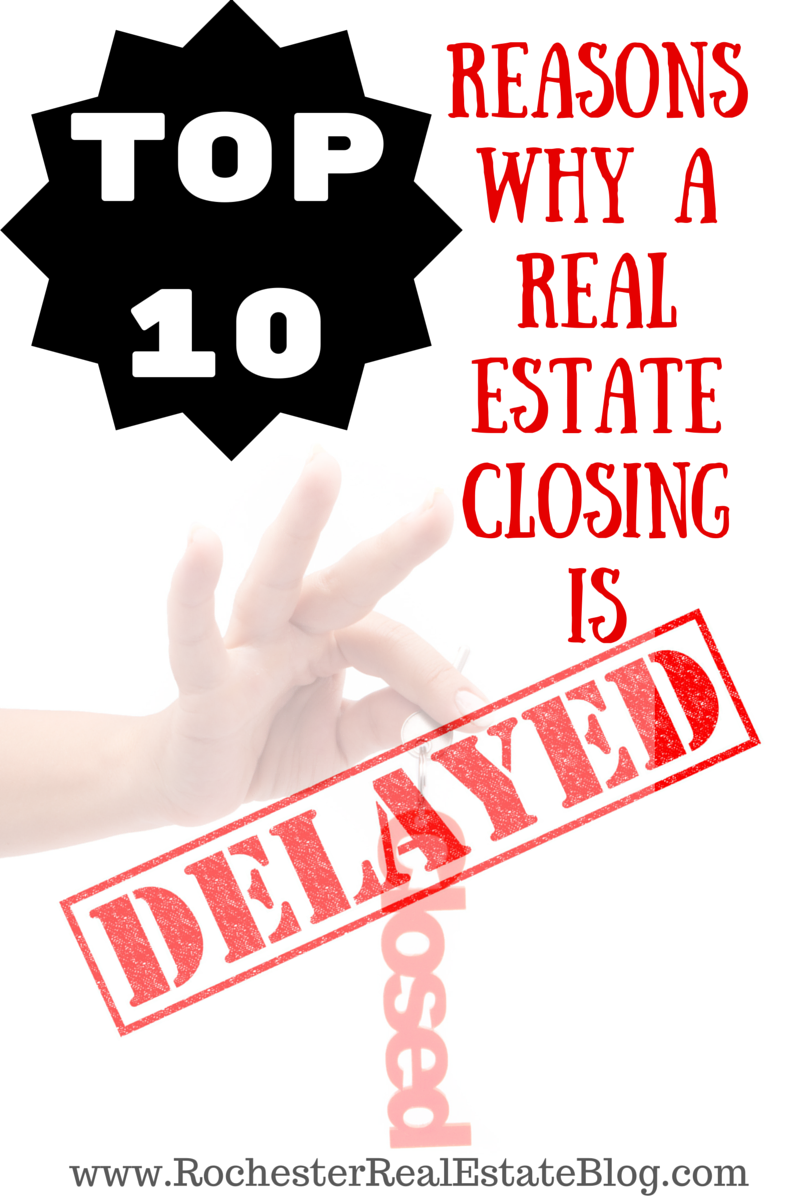 Top 10 Reasons Why A Real Estate Closing Is Delayed