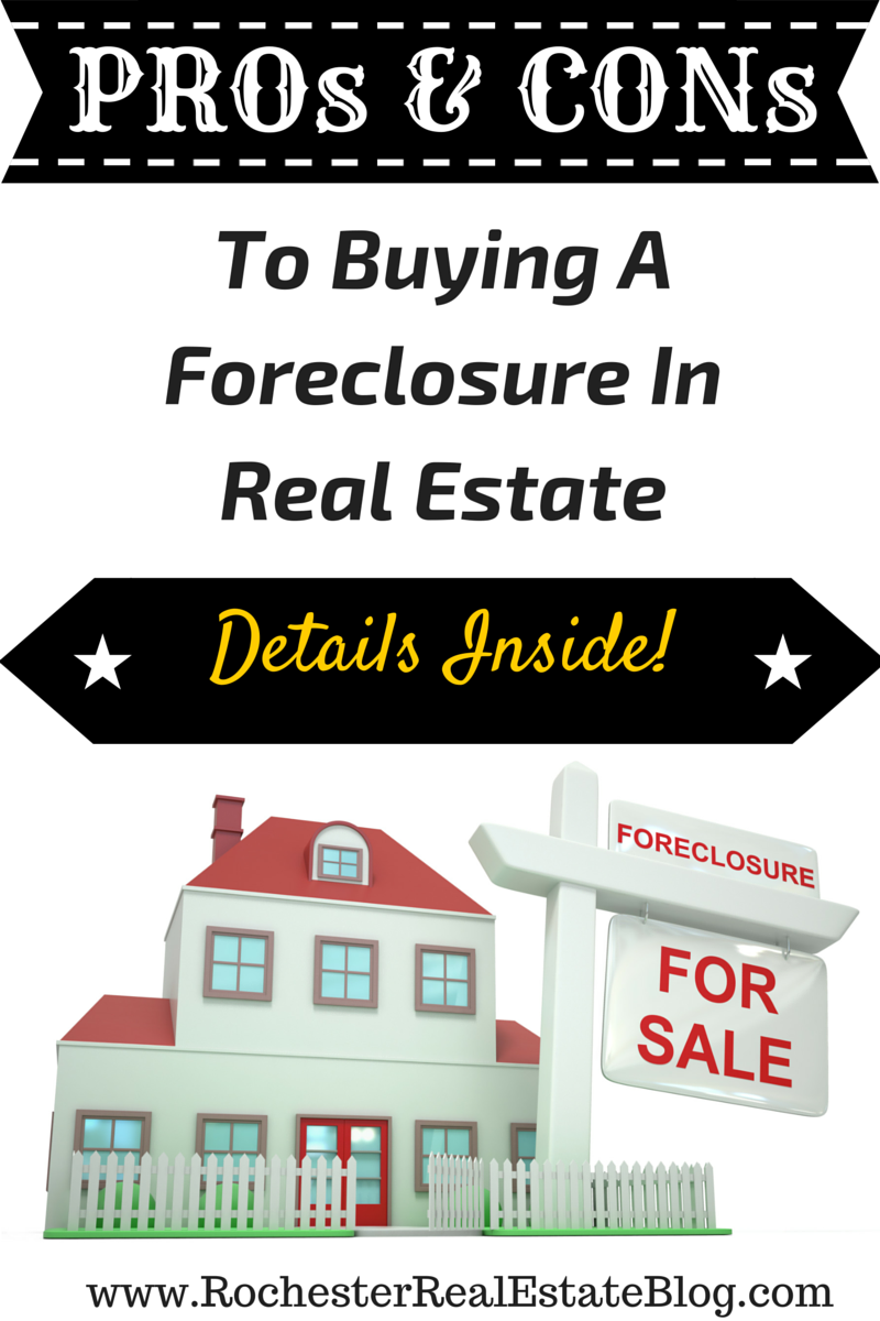PROs & CONs To Buying A Foreclosure In Real Estate