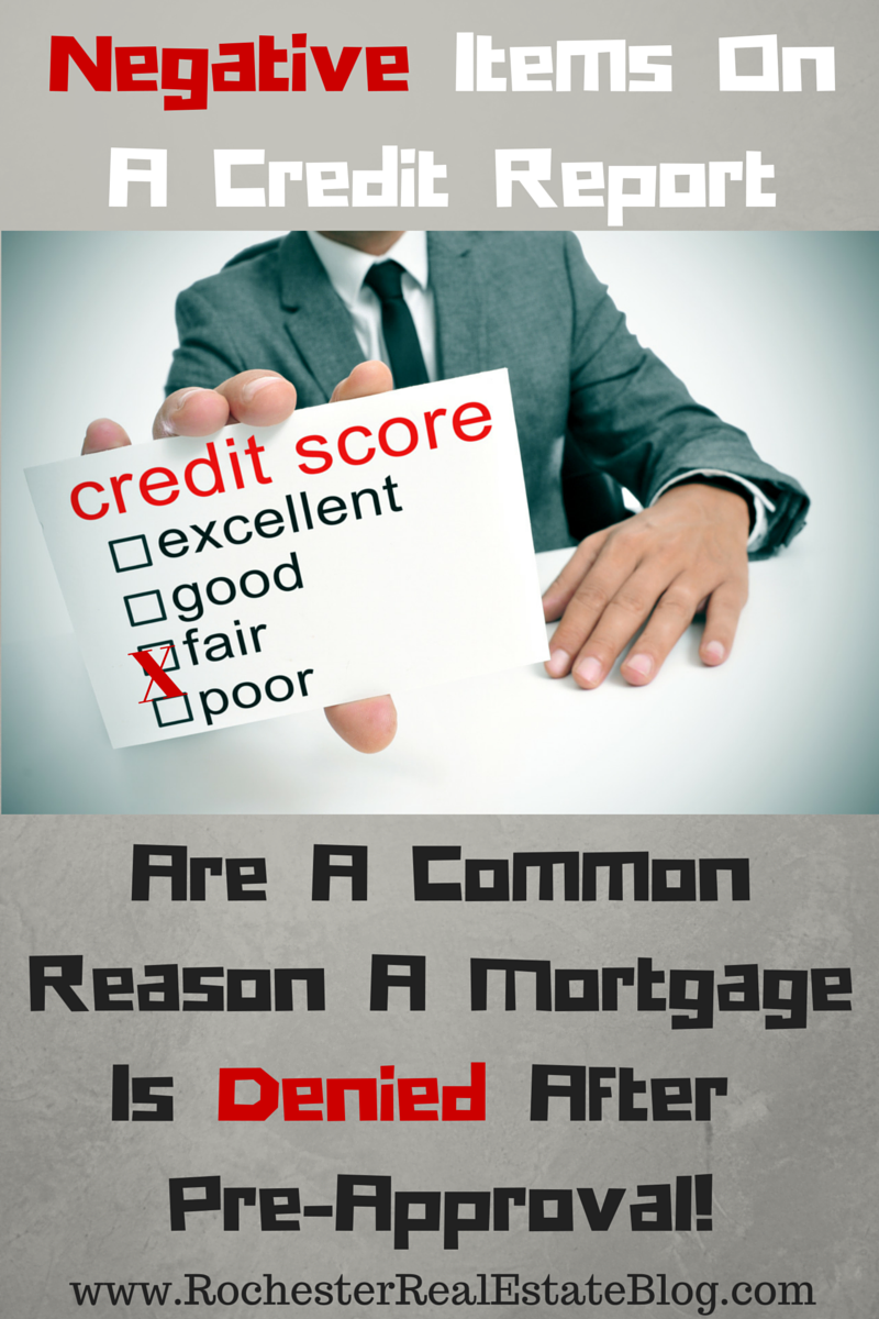 Negative Items On A Credit Report Are A Common Reason A Mortgage Is Denied After Pre-Approval