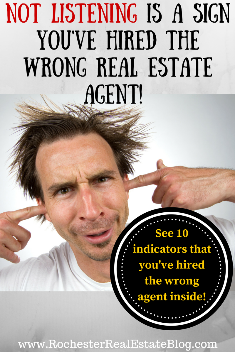 Not Listening Is A Sign You've Hired The Wrong Real Estate Agent