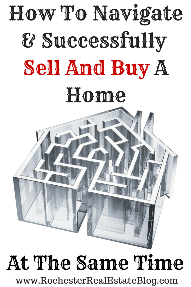 How To Navigate & Successfully Sell And Buy A Home At The Same Time