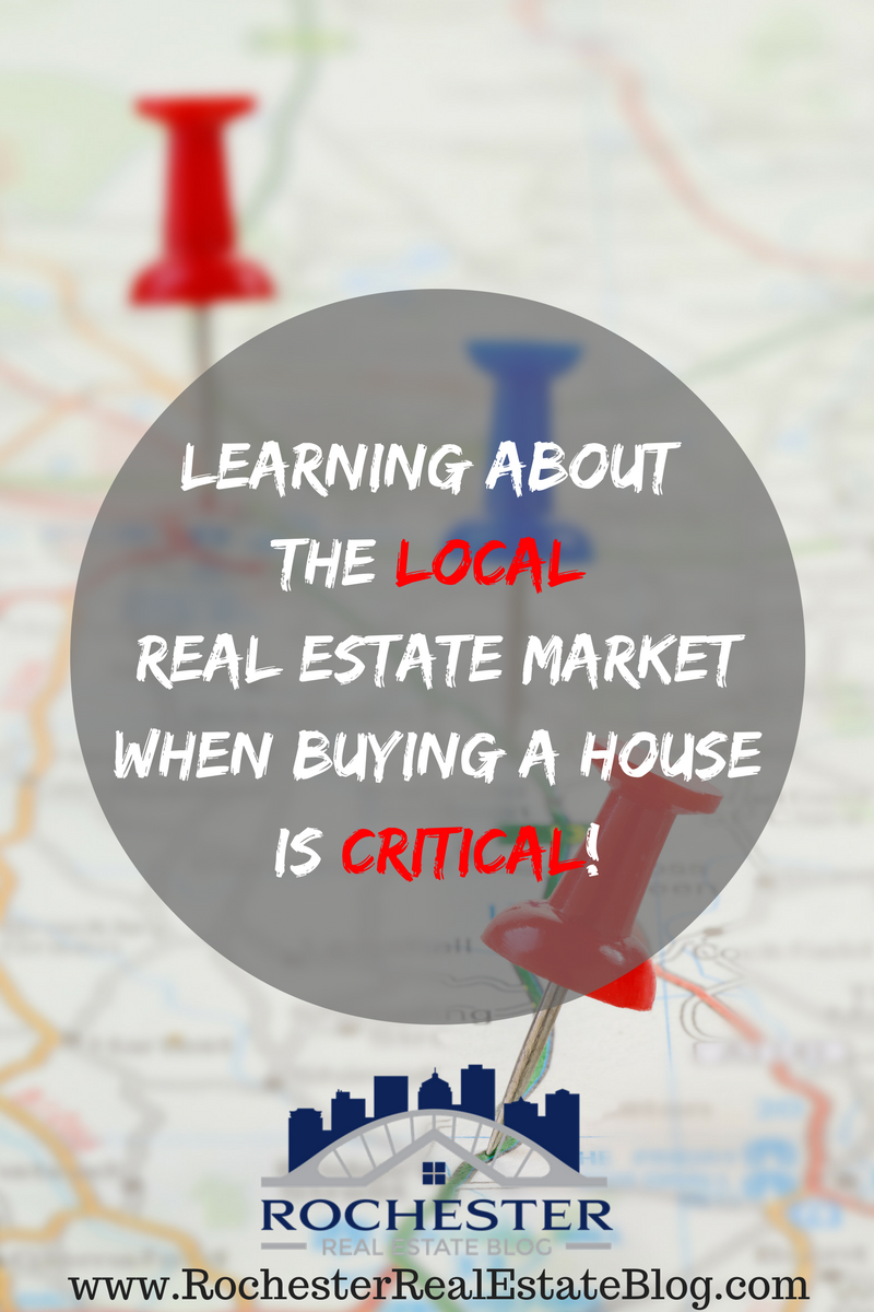 Learning About The LOCAL Real Estate Market When Buying A House is Critical!