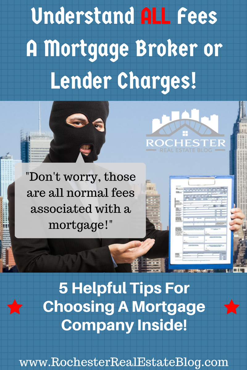 Understand ALL Fees A Mortgage Broker or Lender Charges!