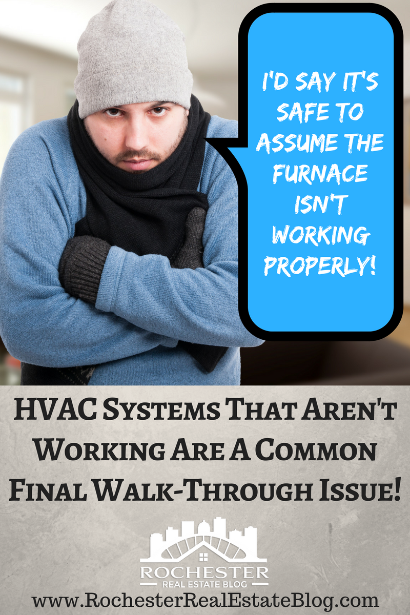 HVAC Systems That Aren't Working Are A Common Final Walk-Through Issue!