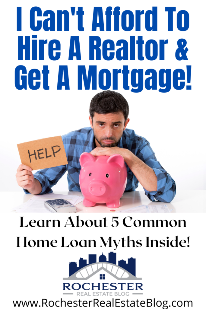 I Can't Afford To Hire A Realtor   Top Mortgage Myths